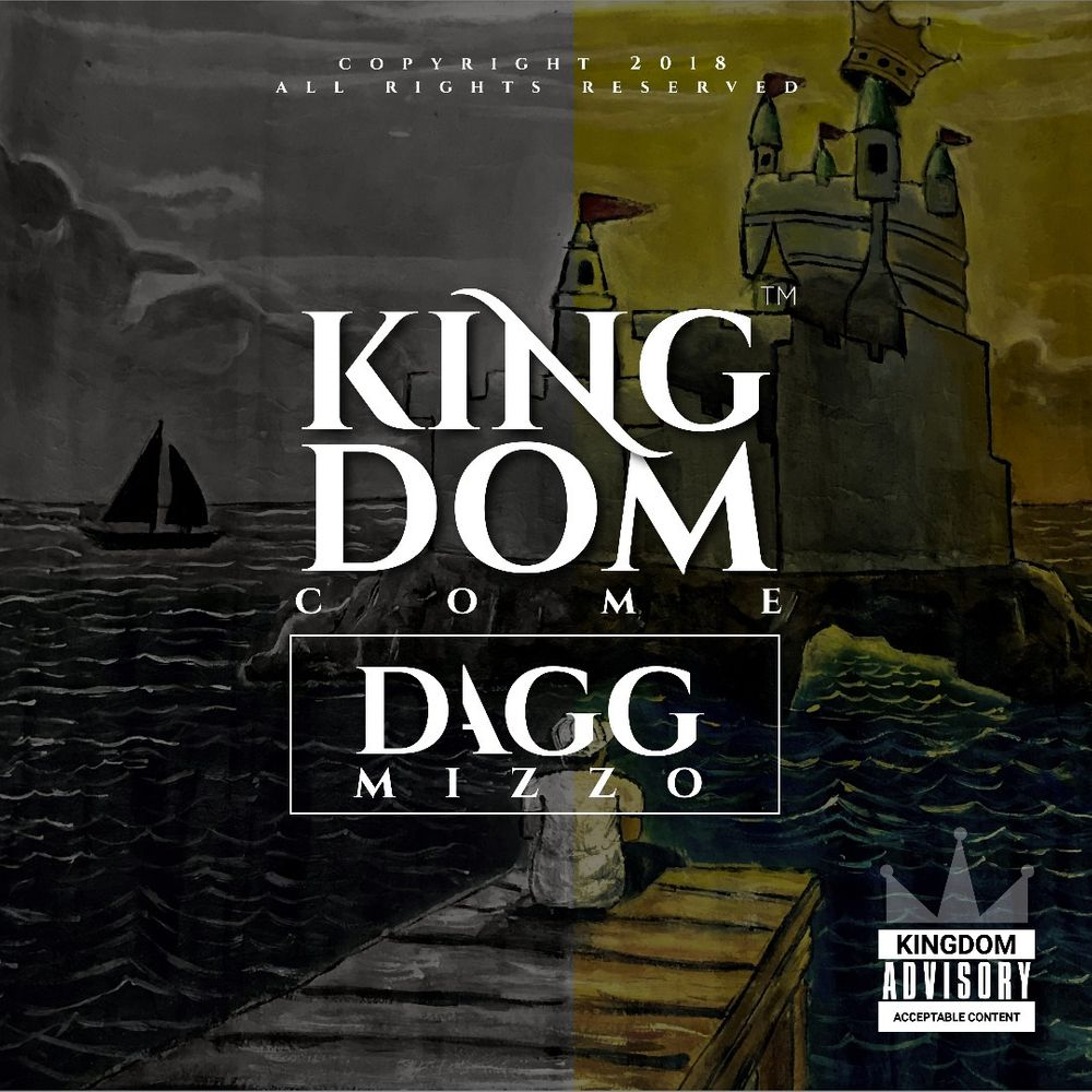 Mixtape: Kingdom Come – Dagg Mizzo (Free Download)