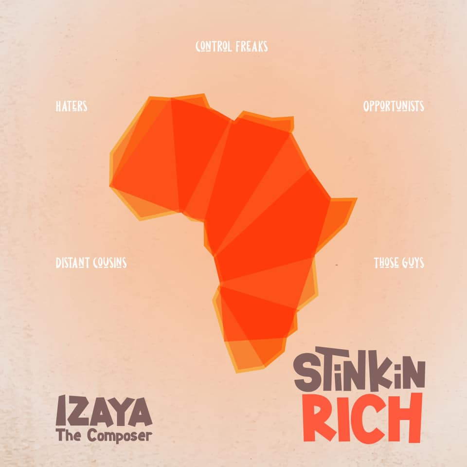 iZAYA THE COMPOSER – Stinkin Rich [Album]