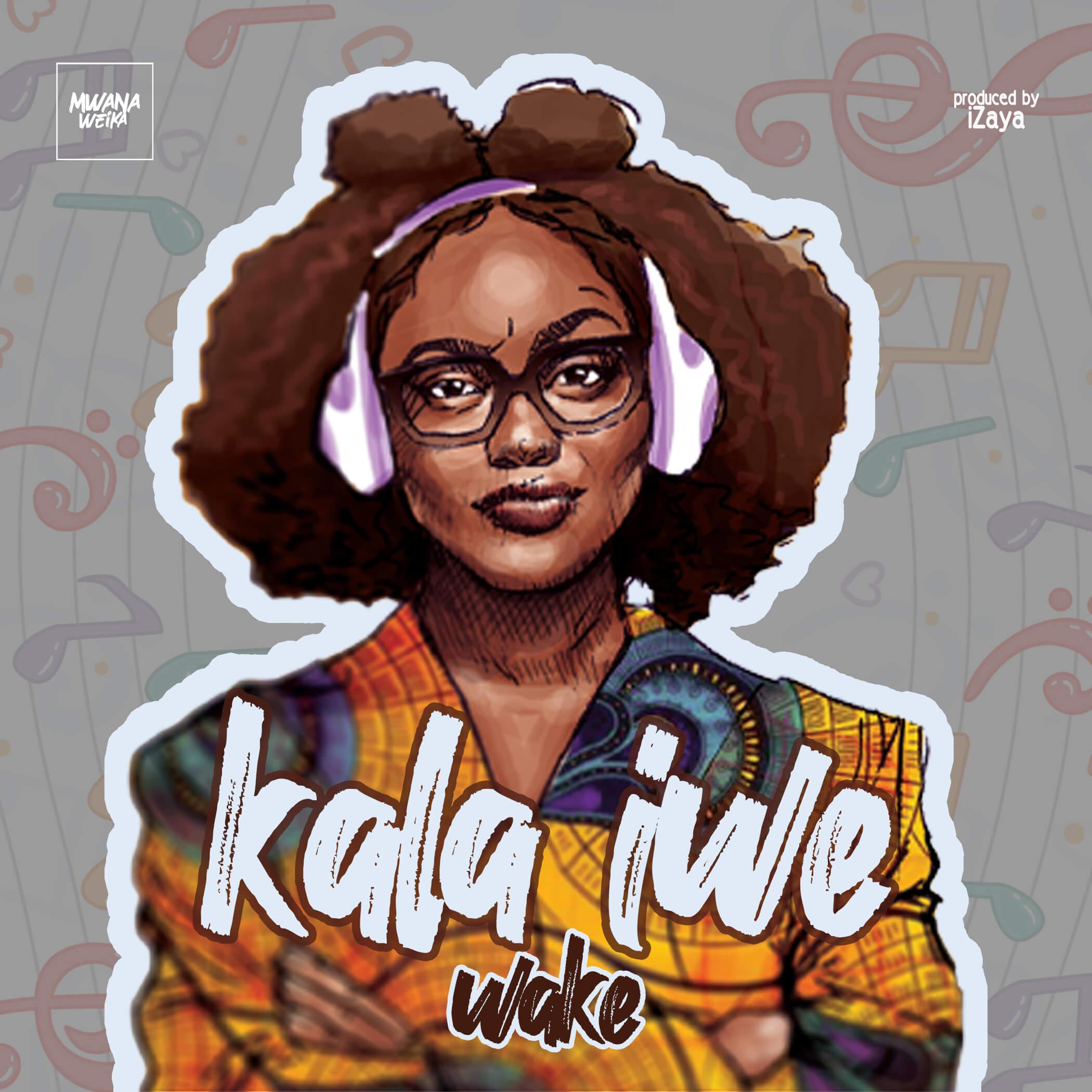 Wake – Kala Iwe