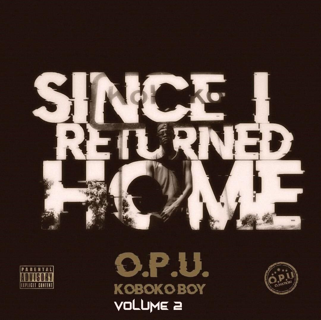 O.P.U KobokoBoy – Since I Returned Home E.P  (Vol.2)